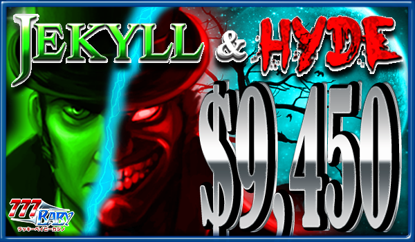 Jekyll and Hyde (ジキルとハイド)で一撃$9,450