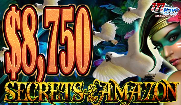 Secrets of the Amazon(シークレット オブ ザ アマゾン)で            一撃$8,750